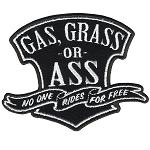 Gas, Grass or Ass Embroidered Patch, p35