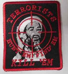 """Terrorists. Hunt 'em, Find 'em, Kill 'em"" Patch, PP9085"