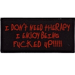 I DON T NEED THERAPY Embroidered patch, p282