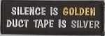Silence Is Golden, Duct Tape Is Silver, 020-1134