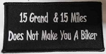 15 Grand & 15 Miles does not make you a biker