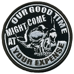Good Time at Your Expense Embroidered Patch, p235