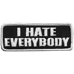 I HATE EVERYBODY Embroidered Patch, p223