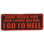 HOW MUCH FUN CAN I HAVE Embroidered Patch, p227