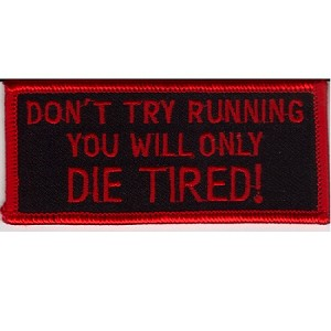 DON T TRY RUNNING Embroidered patch, p357